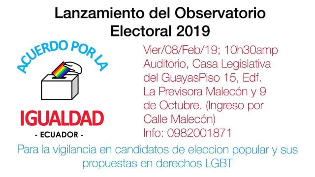 Lanzamiento del Observatorio Electoral LGBT 2019 ecuador acuerdo por la iguldad