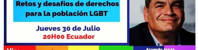 Hoy 20h00 hora Ecuador, personas LGBT conversan con el Ex presidente Econ. Rafael Correa viaFacelive