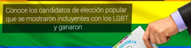Conoce los candidatos de elección popular que se mostraron incluyentes con los LGBT yganaron.